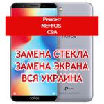 ремонт Neffos C9A замена стекла и экрана